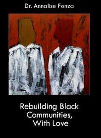 Dr. Annalise Fonza: Courageous Womanist Rebuilding Community